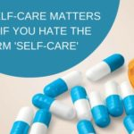 Why Self-Care Matters Even If You Hate The Term 'Self-Care'